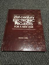 21ST-CENTURY ELECTRONIC PROJECTS FOR A NEW AGE By Delton T. Horn - Hardcover VG+