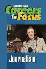 Journalism (Ferguson's Careers in Focus)-ExLibrary