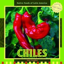 Chiles (Native Foods of Latin America / Alimentos Indigenas De Latino -ExLibrary