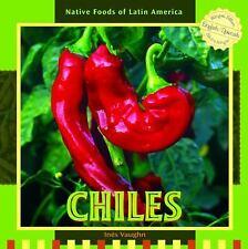 Chiles (Native Foods of Latin America / Alimentos Indigenas De Latino -ExLibrary