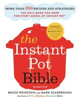 The Instant Pot Bible: More than 350 Recipes and Strategies  - Paperback  - 2018