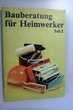 Bauberatung für Heimwerker Teil 2/DDR-Fachbuch 1986, Hobby /Bauen und Wohnen!!