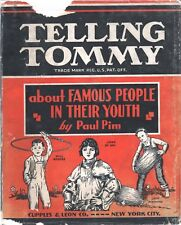 TELLING TOMMY FAMOUS PEOPLE IN THEIR YOUTH By PAUL PIm Cupples Leon HC 1940