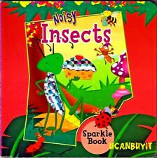 NOISY INSECTS Crickets, Grasshoppers, Flies & Moths Sparkle Board Book Age 3+