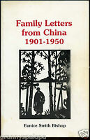 Family Letters From China 1901-1950, by; Eunice Smith Bishop - Signed, 1991