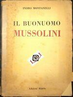 IL BUONUOMO MUSSOLINI Indro Montanelli edizioni Riunite 1947