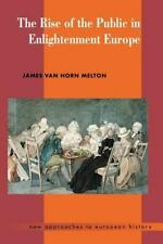 The Rise of the Public in Enlightenment Europe (Paperback or Softback)