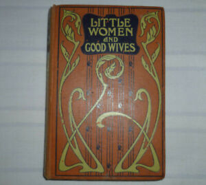 Antique Book Little Women And Good Wives Louisa M Alcott