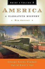 America: A Narrative History [Brief Eighth Edition] [Vol. 2]
