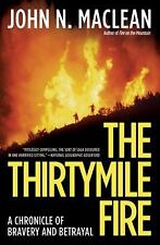 The Thirtymile Fire : A Chronicle of Bravery and Betrayal by John N. MacLean (20
