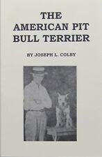 Pit Bull Book, The American Pit Bull Terrier by Joseph L. Colby
