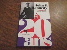 JOHN F. KENNEDY a 20 ans - MARTINE WILLEMIN