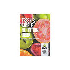 Zumba Fitness Fresh & Simple Nutrition Book! With Everyday Weight Loss Plans!