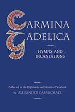 Carmina Gadelica: Hymns and Incantations. Floris Books. 1992., CARMICHAEL, ALEXA