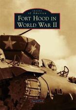 Fort Hood in World War II (Paperback or Softback)