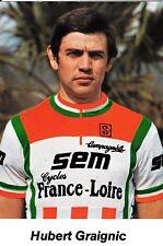 CYCLISME carte cycliste HUBERT GRAIGNIC équipe  SEM cycles FRANCE LOIRE 1982