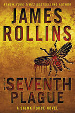 The Seventh Plague: A Sigma Force Novel (Sigma Force Novels), By Rollins, James,