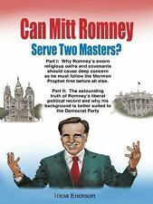 Can Mitt Romney Serve Two Masters?: The Mormon Church Versus the-ExLibrary