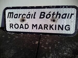 Irish Road Sign Original ROAD MARKING / MARCÁIL BHÓTHAR