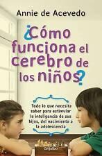 USED (GD) Cómo funciona el cerebro de los niños (Spanish Edition) by Annie de Ac
