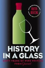 History in a Glass: Sixty Years of Wine Writing from Gourmet (Modern L-ExLibrary