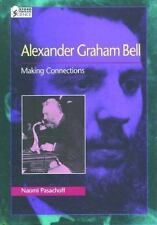 Alexander Graham Bell : Making Connections (Oxford Portraits in Scienc-ExLibrary