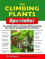 The Climbing Plants Specialist David Squire (U.K) New Holland Publishers