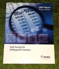 Cost Survey for Orthopedic Practices MGMA 2007 Report Based on 2006 Data Medical