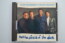 The Robert Cray Band - Don't be afraid of the dark - Mercury CD no ifpi