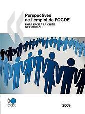 Perspectives de l'Emploi de l'Ocde : Faire Face à la Crise de L'Emploi by...