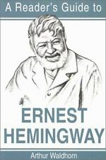 A Reader's Guide to Ernest Hemingway: By Arthur Waldhorn
