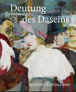 Walther / Porstmann Deutung des Daseins Bernhard Kretzschmar 1889-1972 Malerei
