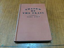 Zane Grey Novel Book Titled SHADOW ON THE TRAIL / Grosset & Dunlap  1946