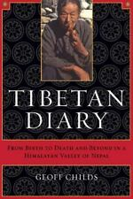 Tibetan Diary : From Birth to Death and Beyond in a Himalayan Valley of Nepal...