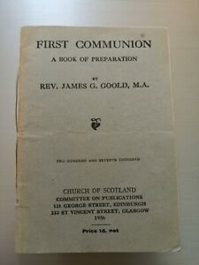 Church Of Scotland, First Communion , Rev James G Goold .Book, 1936