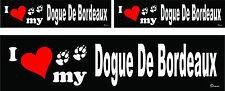 3 I love my Dogue De Bordeaux dog bumper vinyl stickers decals 1 large 2 small