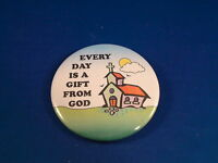 "Lot of 12 BUTTONS ""EVERY DAY IS A GIFT FROM GOD"" pin CHRISTIAN CHURCH STORE SALE"