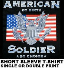 AMERICAN BORN UNITED STATES OF AMERICA SOLDIER BY CHOICE FLAG EAGLE T-SHIRT W612