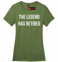 The Legend Has Retired Ladies Soft T Shirt Mothers Day Retirement Gift Tee Z4