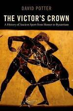 NEW The Victor's Crown: A History of Ancient Sport from Homer to Byzantium