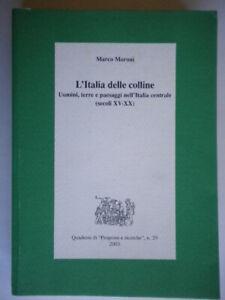 L'Italia delle colline Uomini terre e paesaggi nell'Italia centrale Moroni marco