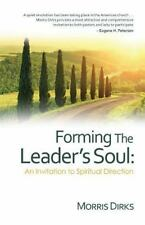 Forming the Leader's Soul : An Invitation to Spiritual Direction: By Dirks, M...
