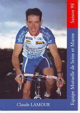 CYCLISME  carte cycliste CLAUDE LAMOUR équipe MUTUELLE SEINE ET MARNE 98