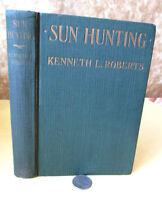SUN HUNTING,1922,Kenneth Roberts,1st Edition,Illust