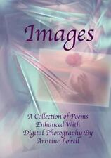 Images : A Collection of Poetry Enhanced with Digital Photography by Aristine...