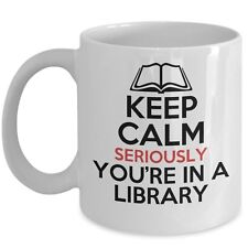 Funny Library Mug - You're In A Library Coffee & Teacup - Great Librarian Gift