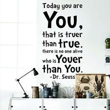 Today You are You Dr.Seuss Quote Wall Decals Sticker Vinyl Mural Room Decor