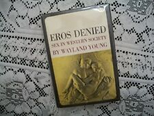 Eros Denied: Sex In Western Society (Wayland Young, 1964 HC/DJ) Illustrated