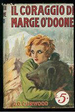 CURWOOD J. OLIVER IL CORAGGIO DI MARGE O'DOONE  SONZOGNO 1928 ROMANTICA 18