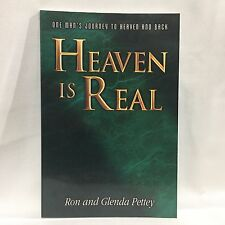 Heaven Is Real: One Man's Journey to Heaven and Back Ron & Glenda Pettey